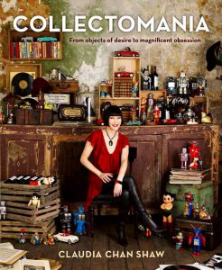 Collectomania by Claudia Chan Shaw